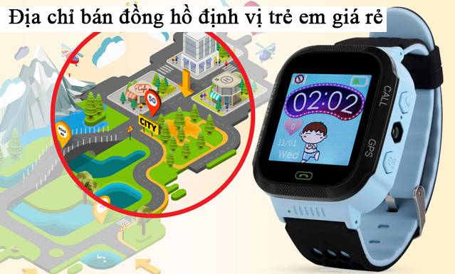 Địa chỉ bán đồng hồ định vị trẻ em giá rẻ - 0988 222988