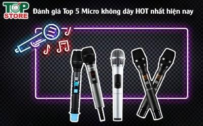 Đánh giá Top 5 Micro không dây HOT nhất hiện nay