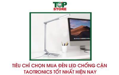 Tiêu chí chọn mua đèn led chống cận Taotronics tốt nhất hiện nay