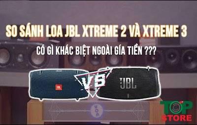 So sánh hai sản phẩm loa JBL HOT nhất hiện nay: XTREME 3 VÀ XTREME 2
