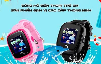Đồng hồ điện thoại trẻ em - Sản phẩm định vị cao cấp thông minh