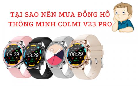 Tại sao nên mua đồng hồ thông minh Colmi V23 Pro
