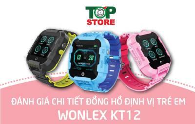Đánh giá chi tiết đồng hồ định vị trẻ em Wonlex KT12